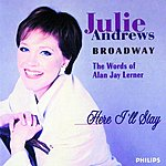 Julie Andrews Here I'll Stay: The Words Of Alan Jay Lerner