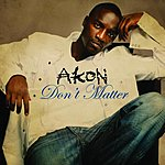 Akon Don't Matter/Shake Down (Parental Advisory)