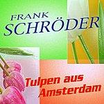 Frank Schröder Tulpen Aus Amsterdam (3-Track Maxi-Single)
