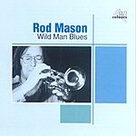 Rod Mason Band Wild Man Blues