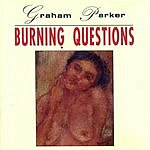 Graham Parker Burning Questions