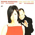Rigmor Gustafsson I Will Wait For You