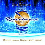 Bill Whelan Riverdance On Broadway: Music From The Broadway Show