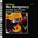 Wes Montgomery Full House (Keepnews Collection) (Remastered)