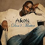 Akon Don't Matter (Radio Edit) (Single)