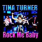 Tina Turner Rock Me Baby (Remastered)