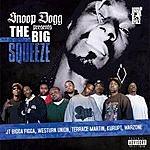 Snoop Dogg The Big Squeeze (Parental Advisory)