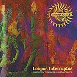 Loop Guru Loopus Interruptus (Forgotten Treasures & Lost Artifacts)