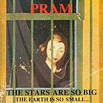 Pram The Stars Are So Big, The Earth Is So Small...Stay As You Are