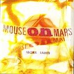 Mouse On Mars Iaora Tahiti