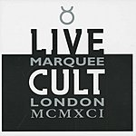 The Cult Live Cult: Marquee London MCMXCI