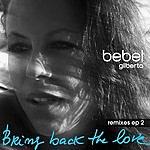 Bebel Gilberto Bring Back The Love: Remixes, EP 2