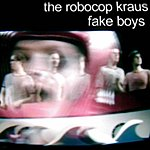 The Robocop Kraus Fake Boys (5-Track Maxi-Single)
