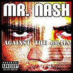 Mr. Nash Against The Grain (Parental Advisory)