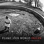 Flame Our World: Fallen