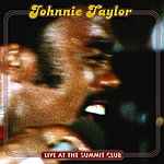 Johnnie Taylor Live At The Summit Club