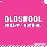 Philippe Rochard Oldskool (Original Mix)