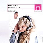 Mr. Pink Notte Al Club (Electro Puzzyloverz Remix) (3-Track Maxi-Single)