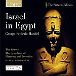 Harry Christophers Israel In Egypt, HWV.54 (Oratorio In Three Acts)
