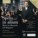 Harry Christophers Spem In Alium: Music For Monarchs And Magnates