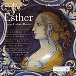 Harry Christophers Esther, HWV.50a (Oratorio In Six Scenes)