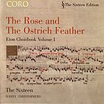 Harry Christophers The Rose And The Ostrich Feather: Eton Choirbook, Vol.1