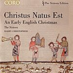 Harry Christophers Christus Natus Est: An Early English Christmas