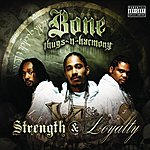 Bone Thugs-N-Harmony Strength & Loyalty (Parental Advisory)