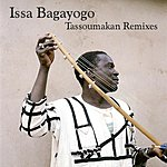Issa Bagayogo Tassoumakan Remixes EP