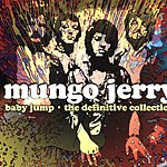 Mungo Jerry Baby Jump: The Definitive Collection