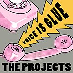 The Projects Voice Is Glue