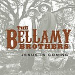 The Bellamy Brothers Jesus Is Coming