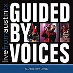 Guided By Voices Live From Austin, TX
