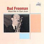 Bud Freeman Meet Me In San Juan