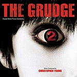 Christopher Young The Grudge 2: Original Motion Picture Soundtrack