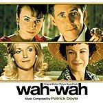 Patrick Doyle Wah-Wah: Original Motion Picture Soundtrack