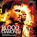 James Newton Howard Blood Diamond: Original Motion Picture Soundtrack