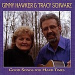 Ginny Hawker Good Songs For Hard Times