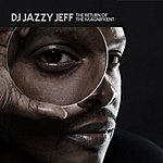 DJ Jazzy Jeff The Return Of The Magnificent (Parental Advisory)