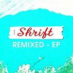 Shrift Shrift Remixed EP