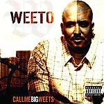 Weeto Call Me Big Weets (Parental Advisory)
