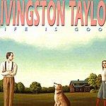 Livingston Taylor Life Is Good