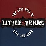 Little Texas The Very Best Of Little Texas, Live And Loud