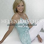 Helene Fischer Mitten Im Paradies (Single)