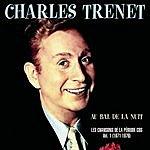 Charles Trenet 'Au Bal De La Nuit' Les Chansons De La Période CBS, Vol.1: 1971-1976
