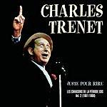 Charles Trenet 'Juste Pour Rire' Les Chansons De La Période CBS, Vol.2: 1981-1986