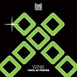 Wink Thick As Thieves/Acid Tonic