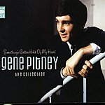 Gene Pitney Something's Gotten Hold Of My Heart: The Collection