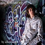 Adam Smith The Desolate EP