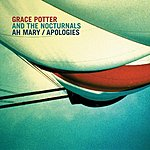 Grace Potter & The Nocturnals Ah Mary/Apologies